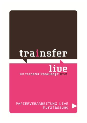 PAPIERVERARBEITUNG LIVE Kurzfassung - Trainsfer Live!