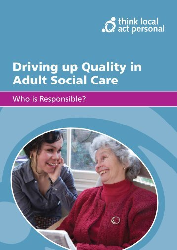 Driving up Quality in Adult Social Care: Who is Responsible?