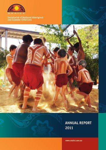SNAICC Annual Report 2011 - Secretariat of National Aboriginal ...