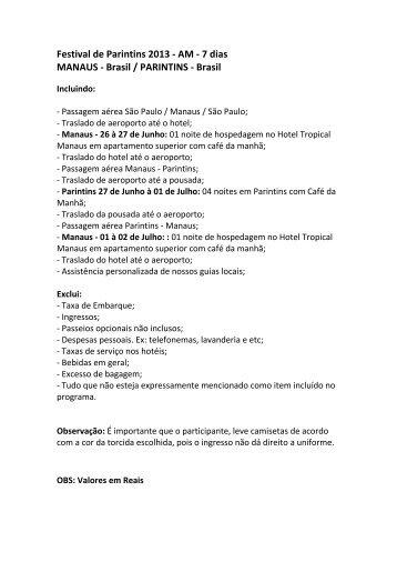 Festival de Parintins 2013 - AM - 7 dias MANAUS - Brasil ...