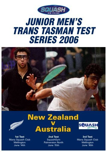 junior men's trans tasman test series 2006 - Squash Gym ...