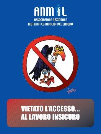 VIETATO L'ACCESSO... AL LAVORO INSICURO - Anmil