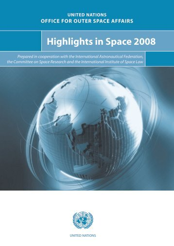 Highlights in Space 2008 - United Nations Office for Outer Space ...
