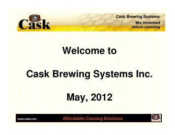 Welcome to Cask Brewing Systems Inc. May, 2012 - CASK.COM