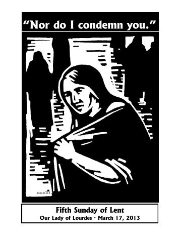 """Nor do I condemn you."" - The Parish Family of Our Lady of Lourdes"