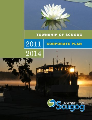 TOWNSHIP OF SCUGOG CORPORATE PLAN - the Township of ...