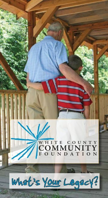 General Brochure web.pdf - White County Community Foundation