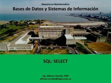 Bases de Datos y Sistemas de Información SQL: SELECT - Pedeciba
