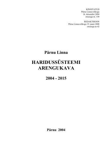 HARIDUSSÜSTEEMI ARENGUKAVA - Pärnu
