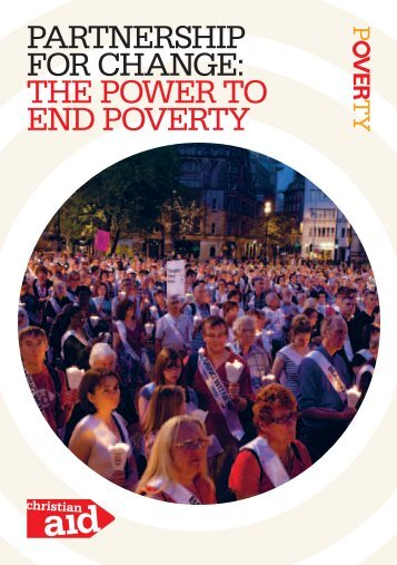 PartnershiP for change: the Power to end Poverty - Christian Aid