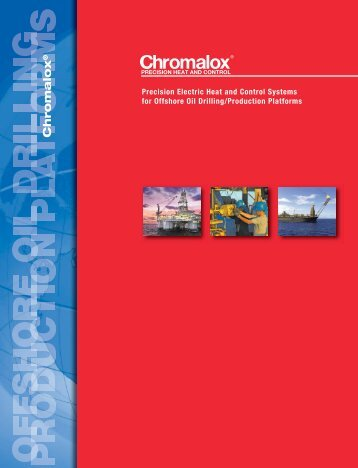 View our Offshore Drilling Industry Brochure - Chromalox Precision ...