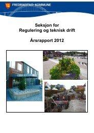 Årsrapport 2012, Regulering og teknisk drift - Fredrikstad kommune
