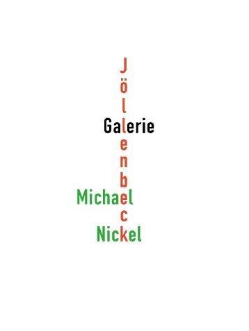 Michael Nickel St. Apern-Str. 40 50667 Köln - Galerie Jöllenbeck
