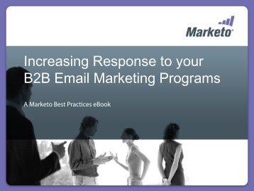 Increasing Response to your Email Marketing Programs - Marketo