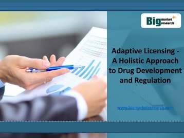 Adaptive Licensing Holistic Market,Drug Development and Regulation