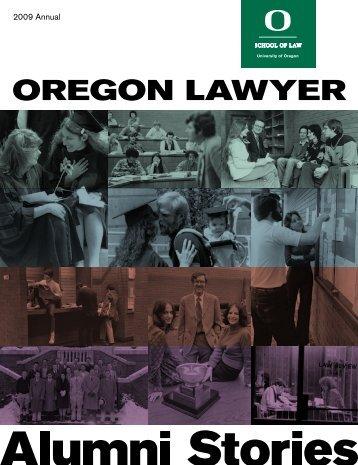 2009 Oregon Lawyer ANNUAL - Oregon Law - University of Oregon