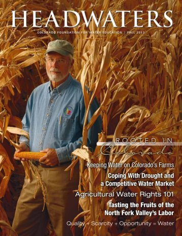 """Rooted in Colorado"" (Fall 2012) - Colorado Ag Water Alliance"