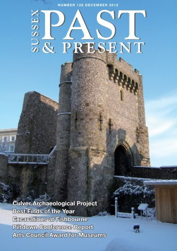 December 2012 (issue 128) - The Sussex Archaeological Society