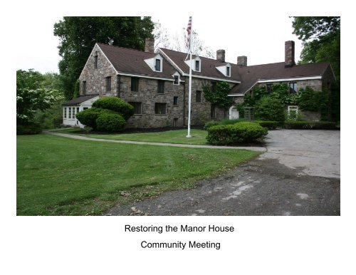 Restoring the Manor House Community Meeting - Whitpain Township