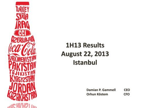 1H13 Results August 22, 2013 Istanbul - Coca Cola İçecek