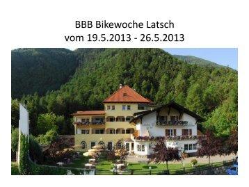 BBB Bikewoche Latsch vom 19.5.2013 - 26.5.2013