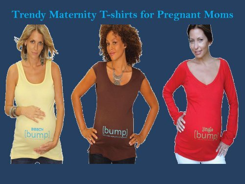 Trendy Maternity T-shirts for Pregnant Moms