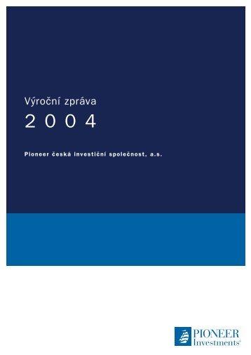 Výroční zpráva k 31.12.2004 - Pioneer Investments