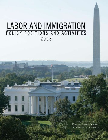 Labor and ImmIgratIon - U.S. Chamber of Commerce