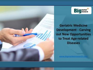 Geriatric Medicine Development Market Carving out New Opportunities to Treat Age-related Diseases