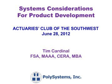 Systems considerations for product development - The Actuaries ...