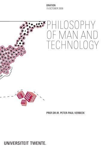 PhilosoPhy of Man and Technology - Universiteit Twente