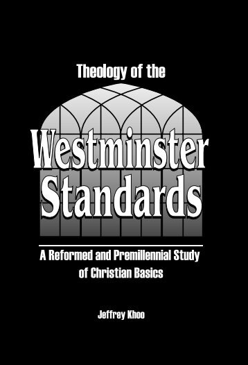 Theology of the Westminster Standards - Far Eastern Bible College