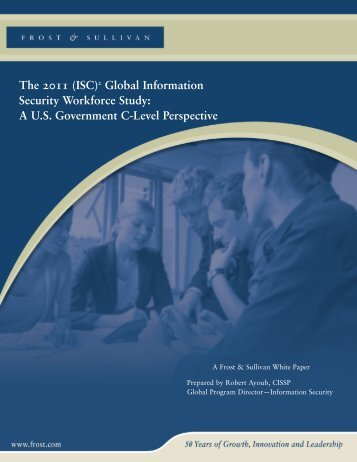 The 2011 (ISC)2 Global Information Security Workforce Study: A US ...