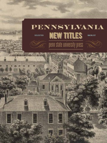 Download the Catalog (PDF) - Pennsylvania State University Press
