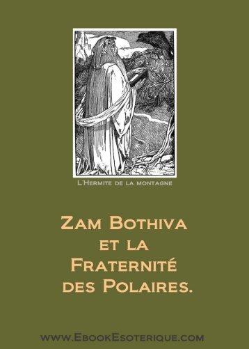 Zam Bothiva et la Fraternité des Polaires. - eBook Esotérique