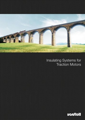 Von Roll - Insulating Systems for Traction Motors Brochure