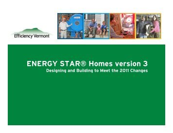 ENERGY STAR® Homes version 3 - Efficiency Vermont