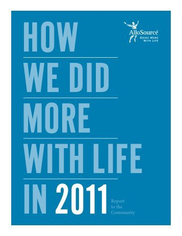 2011 Annual Report to the Community - AlloSource