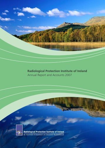 Annual Report and Accounts 2007 - Radiological Protection Institute ...