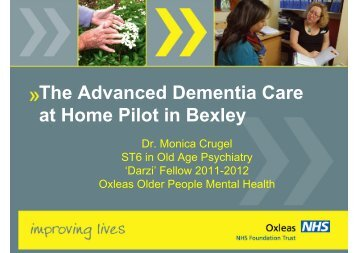 The Advanced Dementia Care at Home Pilot in Bexley - Oxleas NHS ...