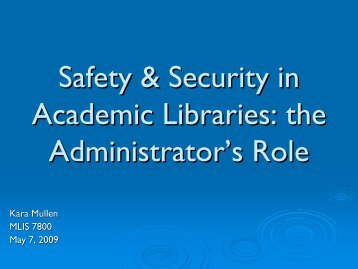 Safety & Security in Academic Libraries: the Administrator's Role