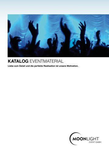 KATALOG EVENTMATERIAL - Moonlight Event GmbH