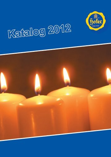 Katalog 2012.indd - Hofer Kerzen Vertrieb Ges.m.b.H.
