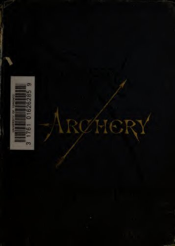 The witchery of archery : a complete manual of ... - Trad Gang.com