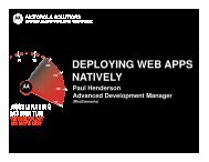 DEPLOYING WEB APPS NATIVELY - Motorola Solutions Launchpad