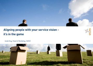 Aligning people with your service vision - it's in the game - G2G3