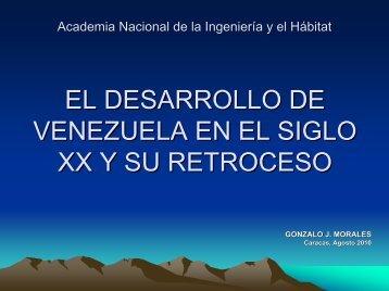 Acad. Gonzalo Morales, El Desarrollo de Venezuela en el Siglo XX