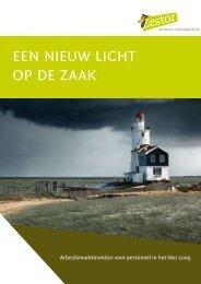 Arbeidsmarktmonitor 2009: Een nieuw licht op de zaak - Zestor