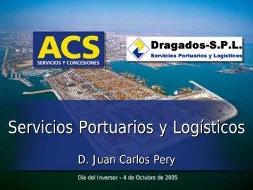Servicios Portuarios y Logisticos - D. Juan Carlos Pery - Grupo ACS