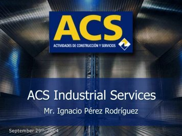 September - Industrial Services Investors Day. ACS ... - Grupo ACS